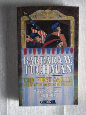 First Salute, The: View of the American Revolution - Tuchman ,Barbara W.