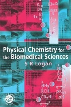 Physical Chemistry for the Biomedical Sciences - Logan, S. R.