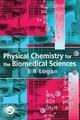 Physical Chemistry for the Biomedical Sciences - S. R. Logan