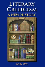Literary Criticism: A New History Gary Day Author