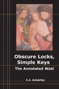Obscure Locks, Simple Keys: The Annotated Watt Alison Lumsden Author
