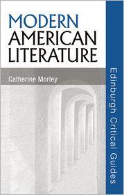 Modern American Literature. Catherine Morley