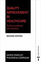 Quality Improvement in Health Care: Putting Evidence Into Practice 2e - Parsley, Karen / Corrigan, Philomena