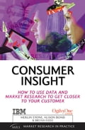 Consumer Insight: How to Use Data and Market Research to Get Closer - Stone, Merlin