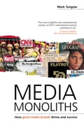 Media Monoliths: How Great Media Brands Thrive and Survive - Tungate, Mark