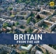 Britain from the Air - Jason Hawkes; Mike Gerrard