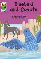Bluebird and Coyote: A Native American Tale. Told by Malachy Doyle