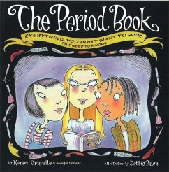 Period Book: Everything You Don't Want to Ask (But Need to Know - Gravelle, Karen