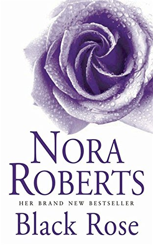 Black Rose. Garten-Eden-Trilogie (In the Garden Trilogy) - Roberts, Nora