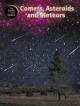 Comets, Asteroids and Meteors - Steve Parker