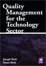 Quality Management for the Technology Sector - Joseph Berk Joe Berk is a consultant working in the field of quality management and especially in the techn