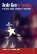 Health Care in a Sick System: A Clinician's Perspective of Prospects for Change in America