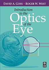 Introduction to the Optics of the Eye - Goss, David A. / West, Roger W.