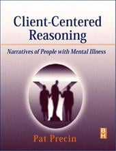 Client-Centered Reasoning: Narratives of People with Mental Illness - Precin, Pat