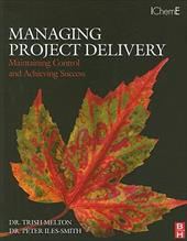 Managing Project Delivery: Maintaining Control and Achieving Success - Melton, Trish / Iles-Smith, Peter