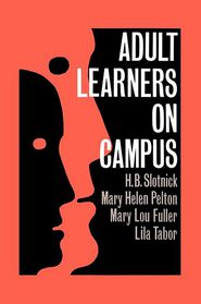 Adult Learners On Campus - H.B. Slotnick, Lila Tabor, Mary Lou Fuller, Mary Helen Pelton