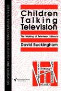 Children Talking Television; The Making of Television Literacy