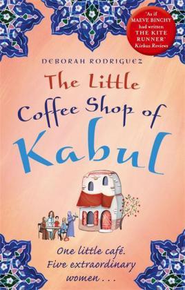 The Little Coffee Shop of Kabul: The Little Coffee Shop of Kabul - Rodriguez, Deborah