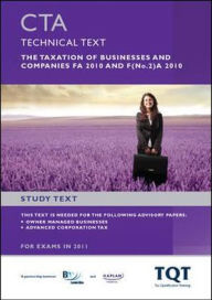 CTA - The Taxation of Businesses and Companies Fa 2010: Study Text - BPP Learning Media