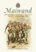 Maiwand: The Last Stand of the 66th (Berkshire) Regiment Afghanistan, 1880