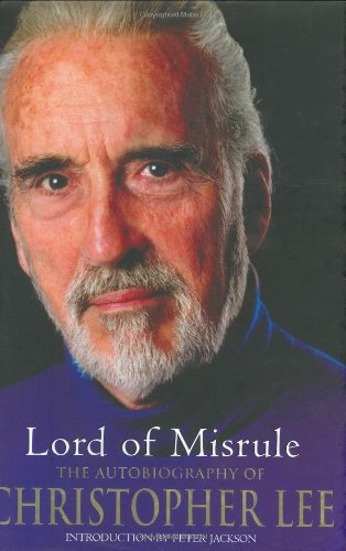 Lord of Misrule: The Autobiography of Christopher Lee