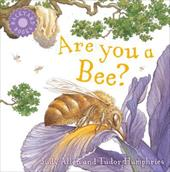 Are You a Bee? - Allen, Judy / Humphries, Tudor