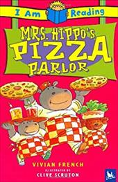 Mrs. Hippo's Pizza Parlor - French, Vivian / Scruton, Clive