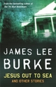 Jesus Out to Sea - James Lee Burke