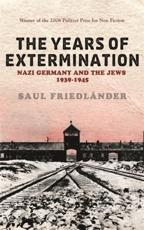 The Years of Extermination - Saul Friedlander