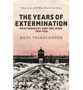 Nazi Germany and the Jews: The Years of Extermination - Saul Friedlander