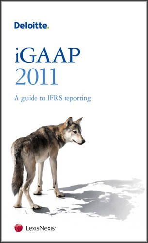 Deloitte Igaap 2011: A Guide to Ifrs