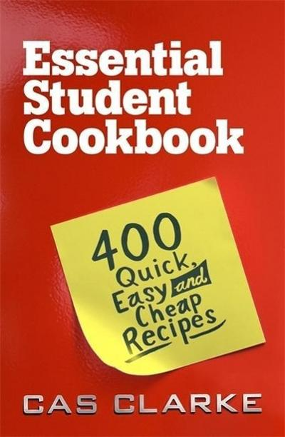 Essential Student Cookbook - Cas Clarke