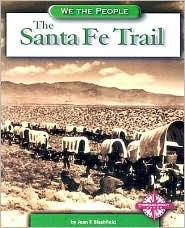 The Santa Fe Trail - Jean F. Blashfield