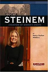 Gloria Steinem: Champion of Women's Rights - Attebury, Nancy Garhan / Garhan Attebury, Nancy