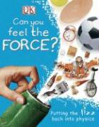 Can You Feel the Force?