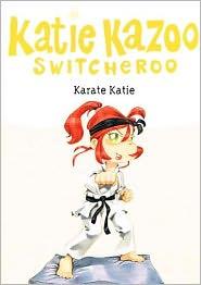 Karate Katie (Katie Kazoo, Switcherro Series #18) - Nancy Krulik
