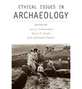 Ethical Issues in Archaeology - Larry J. Zimmerman