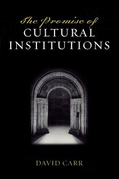 The Promise of Cultural Institutions - Carr, David
