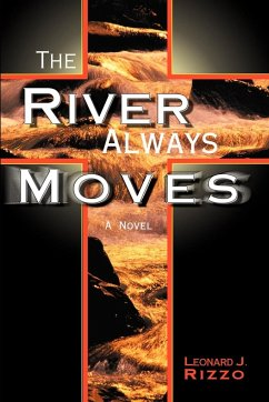 The River Always Moves - Rizzo, Leonard J.
