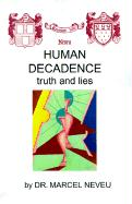 Human Decadence: Truth and Lies