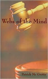 Webs Of The Mind - Patrick Mc Grotty