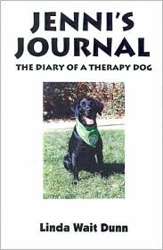 Jenni's Journal: The Diary of a Therapy Dog - Jenni Velvet Star, As Told to Linda Wait Dunn