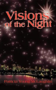Visions of the Night - Patricia Young-McLaughlin