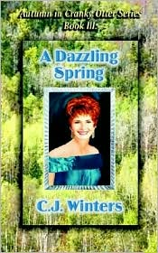 A Dazzling Spring, Autumn in Cranky Otter Series, Book III - C.J. Winters