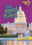 The Capitol Building (Lightning Bolt Books: Famous Places)