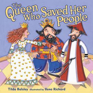 The Queen Who Saved Her People - Tilda Balsley, Ilene Richard (Illustrator)