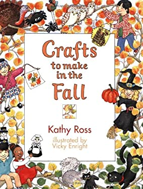 Crafts to Make in the Fall - Ross, Kathy / Enright, Vicky