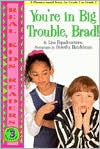 You're in Big Trouble, Brad! - Lisa Papademetriou, Dorothy Handelman (Photographer)
