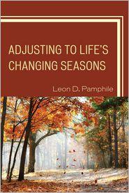 Adjusting to Life's Changing Seasons - Leon D. Pamphile