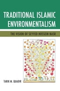 Traditional Islamic Environmentalism - Tarik M. Quadir